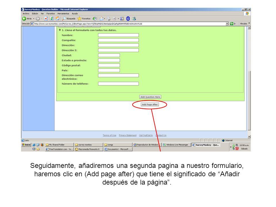 Seguidamente, añadiremos una segunda pagina a nuestro formulario, haremos clic en (Add page after) que tiene el significado de Añadir después de la pá