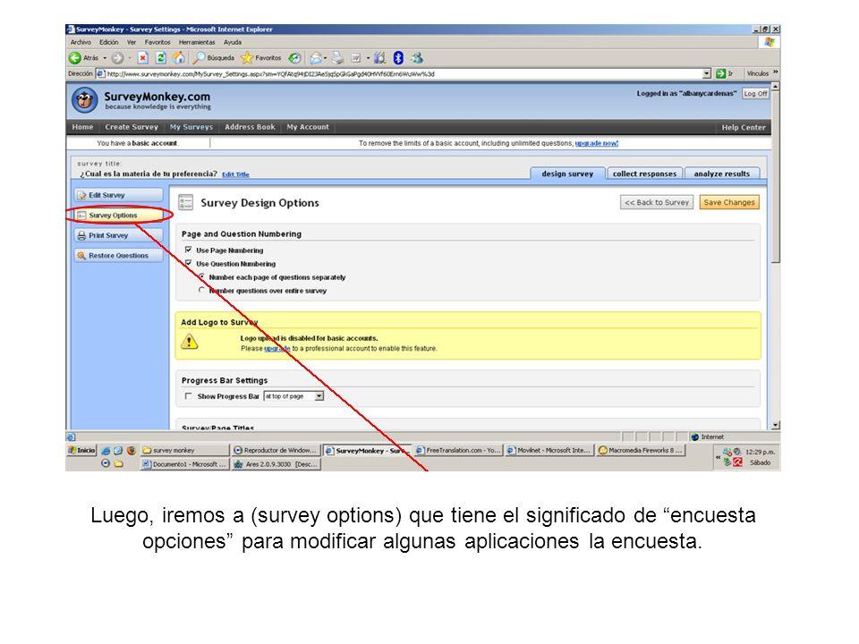 Luego, iremos a (survey options) que tiene el significado de encuesta opciones para modificar algunas aplicaciones la encuesta.