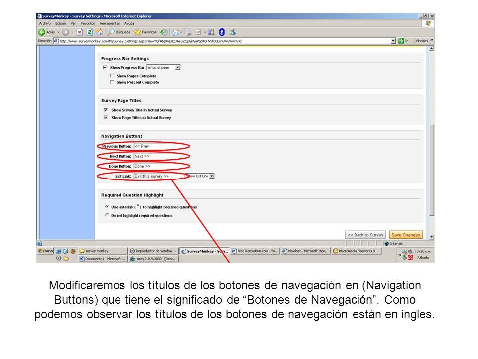 Modificaremos los títulos de los botones de navegación en (Navigation Buttons) que tiene el significado de Botones de Navegación. Como podemos observa