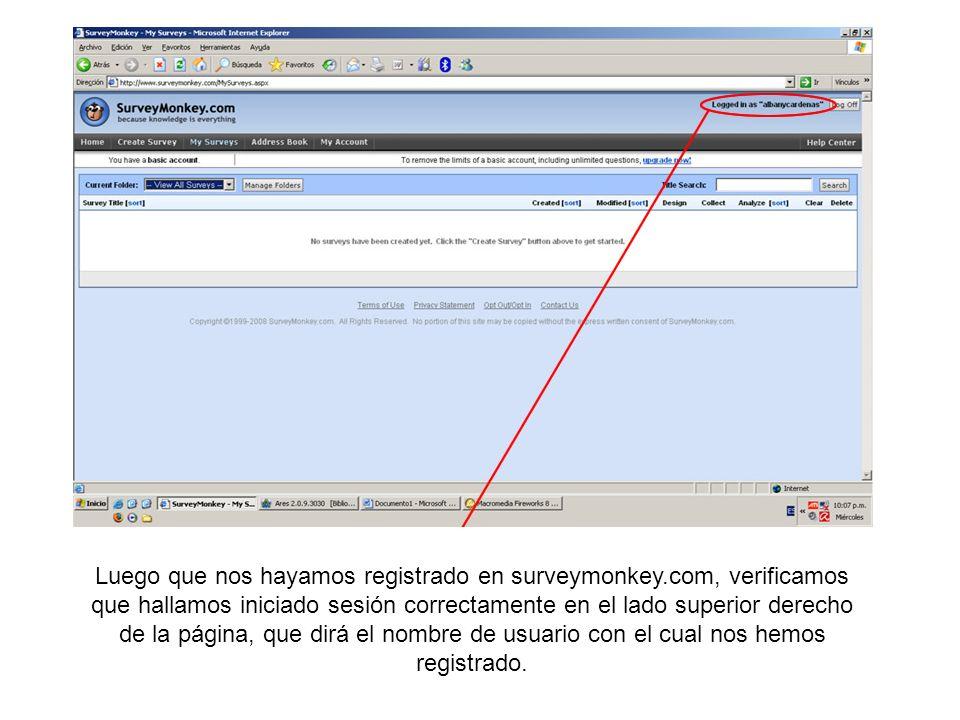 Luego que nos hayamos registrado en surveymonkey.com, verificamos que hallamos iniciado sesión correctamente en el lado superior derecho de la página,