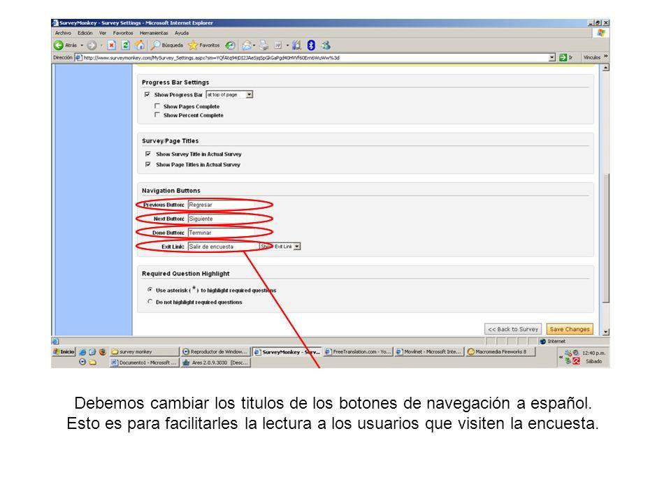 Debemos cambiar los titulos de los botones de navegación a español. Esto es para facilitarles la lectura a los usuarios que visiten la encuesta.