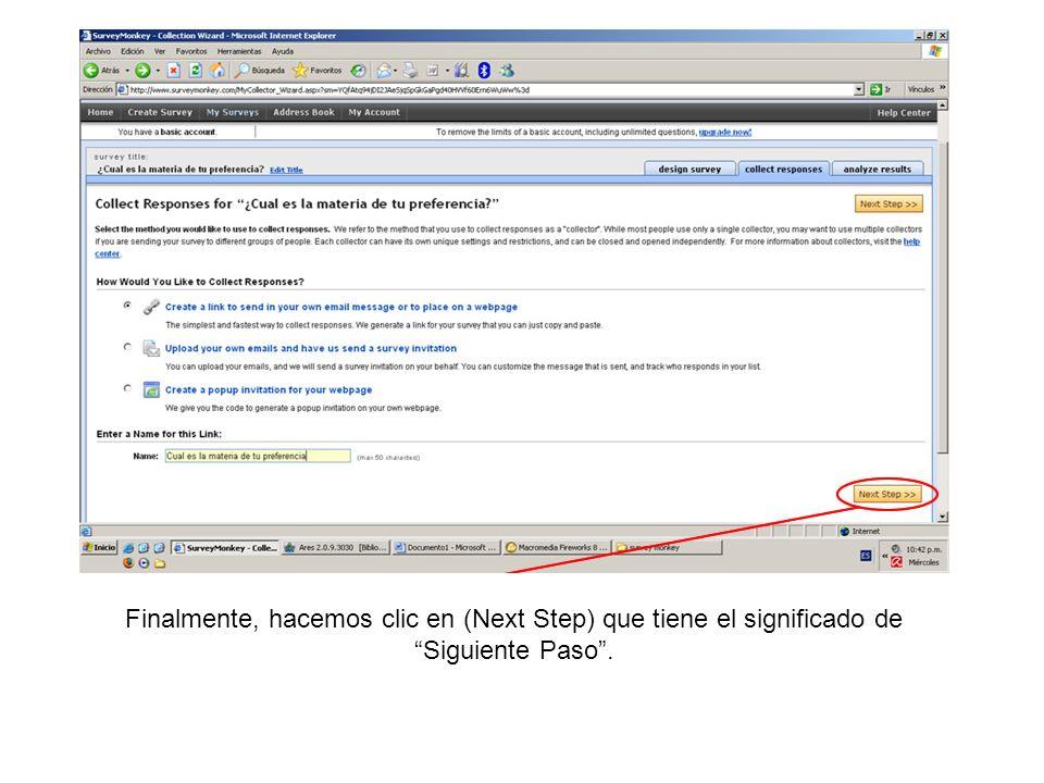 Finalmente, hacemos clic en (Next Step) que tiene el significado de Siguiente Paso.