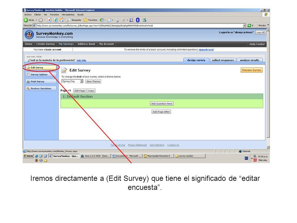Iremos directamente a (Edit Survey) que tiene el significado de editar encuesta.