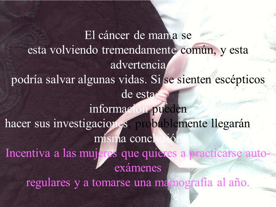 El cáncer de mama se esta volviendo tremendamente común, y esta advertencia podría salvar algunas vidas. Si se sienten escépticos de esta información