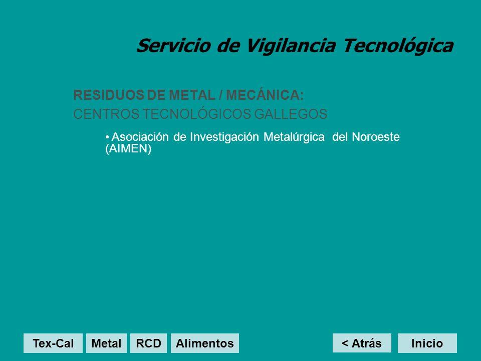 Servicio de Vigilancia Tecnológica RESIDUOS DE METAL / MECÁNICA: CENTROS TECNOLÓGICOS GALLEGOS Asociación de Investigación Metalúrgica del Noroeste (AIMEN) Asociación de Investigación Metalúrgica del Noroeste (AIMEN) < Atrás InicioTex-Cal MetalRCD Alimentos