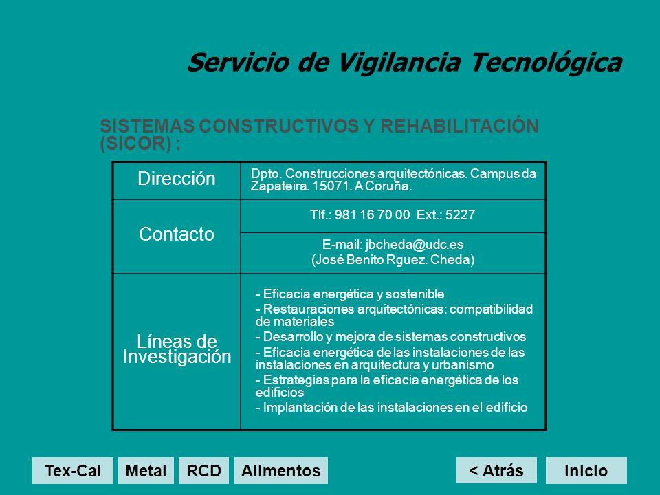 Servicio de Vigilancia Tecnológica SISTEMAS CONSTRUCTIVOS Y REHABILITACIÓN (SICOR) : < Atrás Inicio Dirección Dpto. Construcciones arquitectónicas. Ca