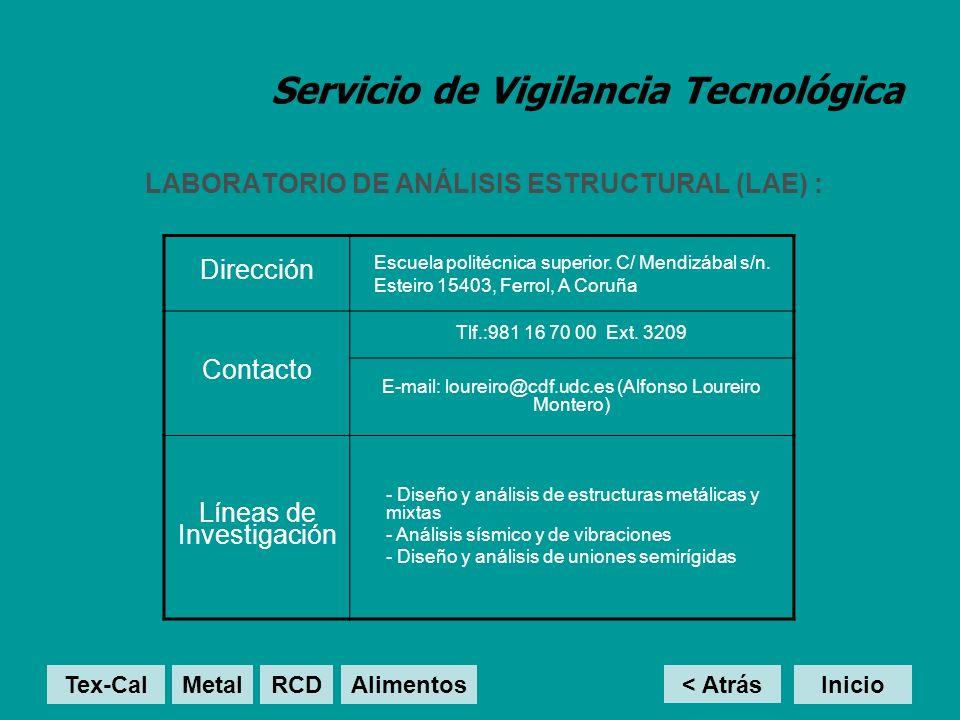 Servicio de Vigilancia Tecnológica LABORATORIO DE ANÁLISIS ESTRUCTURAL (LAE) : < Atrás Inicio Dirección Escuela politécnica superior. C/ Mendizábal s/