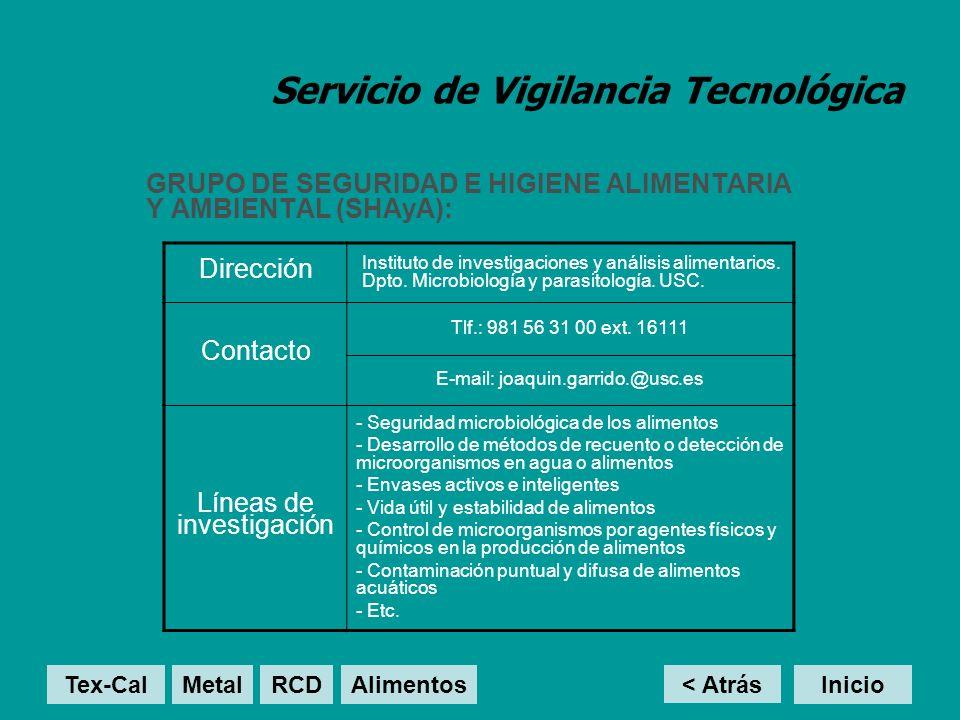 Servicio de Vigilancia Tecnológica GRUPO DE SEGURIDAD E HIGIENE ALIMENTARIA Y AMBIENTAL (SHAyA): < Atrás Inicio Dirección Instituto de investigaciones