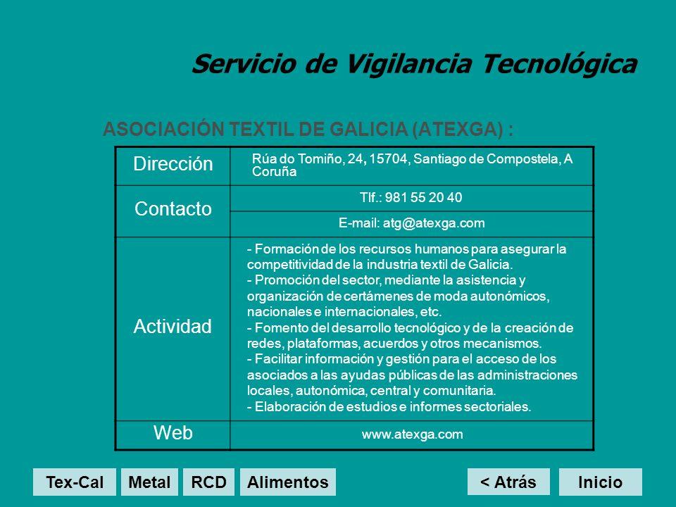 Servicio de Vigilancia Tecnológica ASOCIACIÓN TEXTIL DE GALICIA (ATEXGA) : < Atrás Inicio Dirección Rúa do Tomiño, 24, 15704, Santiago de Compostela,