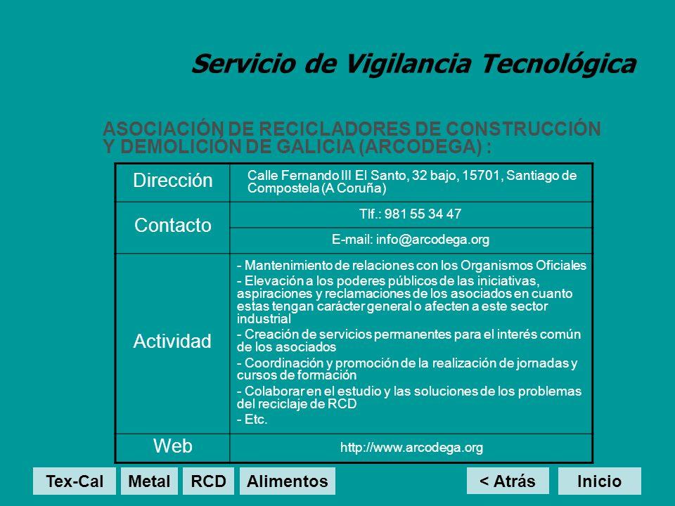 Servicio de Vigilancia Tecnológica ASOCIACIÓN DE RECICLADORES DE CONSTRUCCIÓN Y DEMOLICIÓN DE GALICIA (ARCODEGA) : < Atrás Inicio Dirección Calle Fern