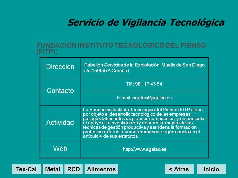 Servicio de Vigilancia Tecnológica FUNDACIÓN INSTITUTO TECNOLÓGICO DEL PIENSO (FITP): < Atrás Inicio Dirección Pabellón Servicios de la Explotación, M