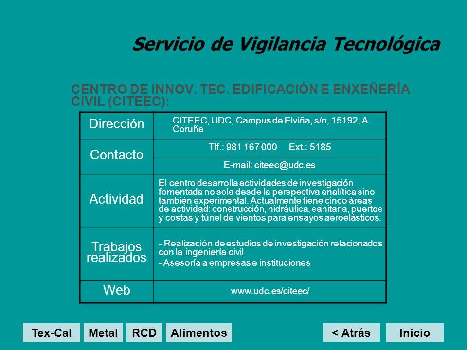 Servicio de Vigilancia Tecnológica CENTRO DE INNOV. TEC. EDIFICACIÓN E ENXEÑERÍA CIVIL (CITEEC): < Atrás Inicio Dirección CITEEC, UDC, Campus de Elviñ