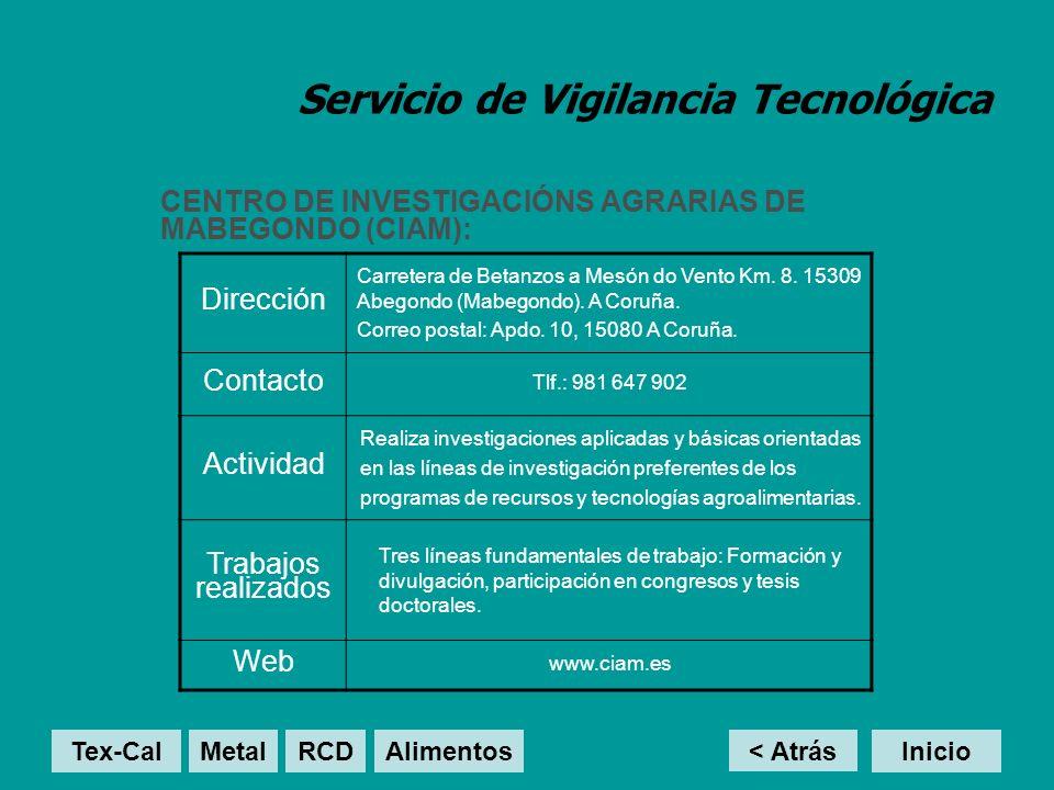 Servicio de Vigilancia Tecnológica CENTRO DE INVESTIGACIÓNS AGRARIAS DE MABEGONDO (CIAM): < Atrás Inicio Dirección Carretera de Betanzos a Mesón do Ve