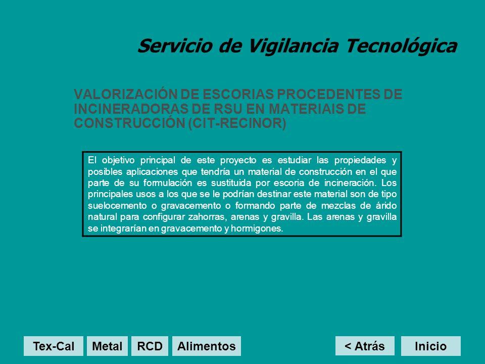 Servicio de Vigilancia Tecnológica VALORIZACIÓN DE ESCORIAS PROCEDENTES DE INCINERADORAS DE RSU EN MATERIAIS DE CONSTRUCCIÓN (CIT-RECINOR) El objetivo
