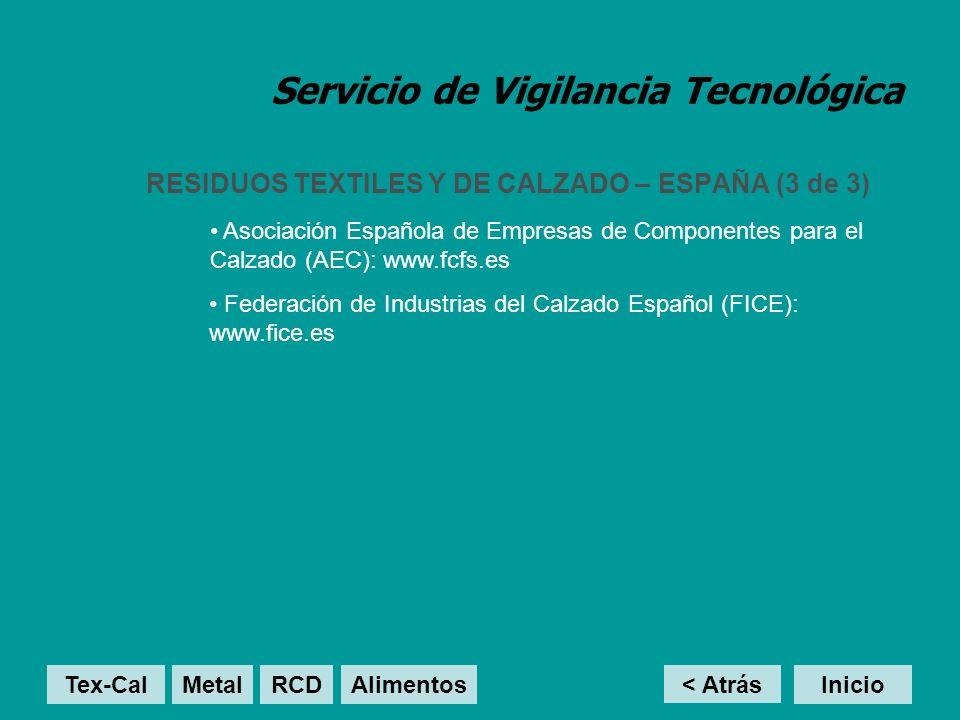 Servicio de Vigilancia Tecnológica RESIDUOS TEXTILES Y DE CALZADO – ESPAÑA (3 de 3) < Atrás InicioTex-Cal MetalRCD Alimentos Asociación Española de Em