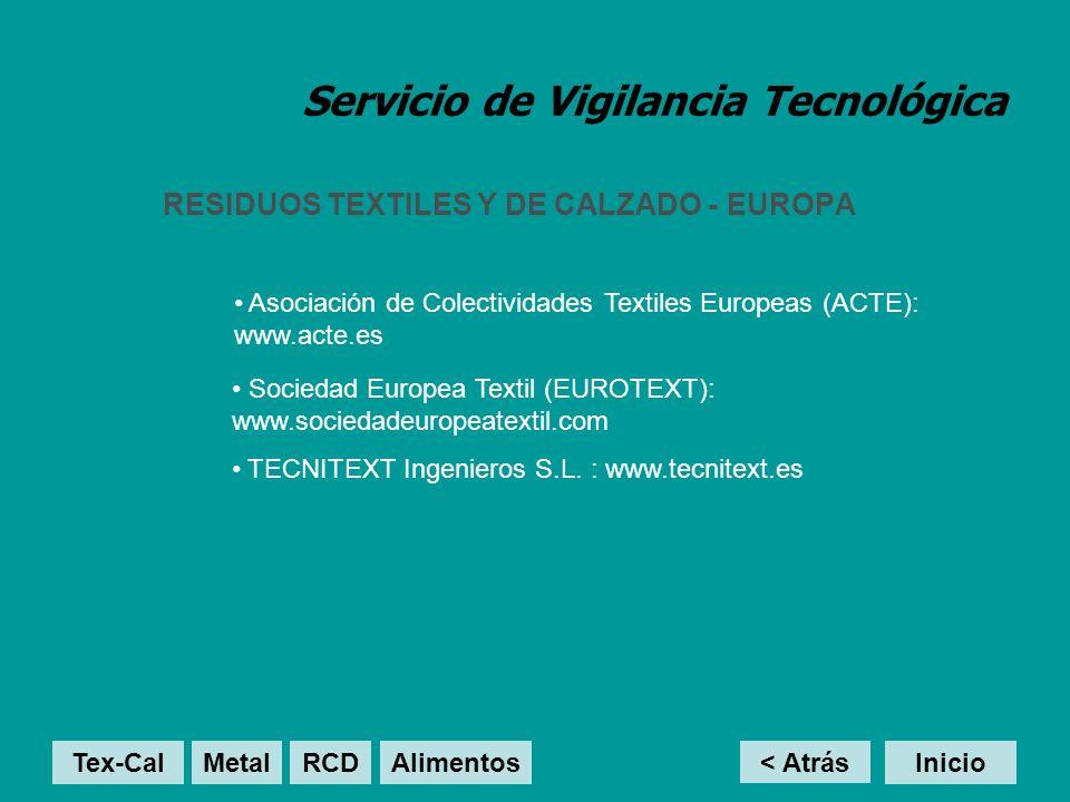 Servicio de Vigilancia Tecnológica RESIDUOS TEXTILES Y DE CALZADO - EUROPA < Atrás Inicio Asociación de Colectividades Textiles Europeas (ACTE): www.a
