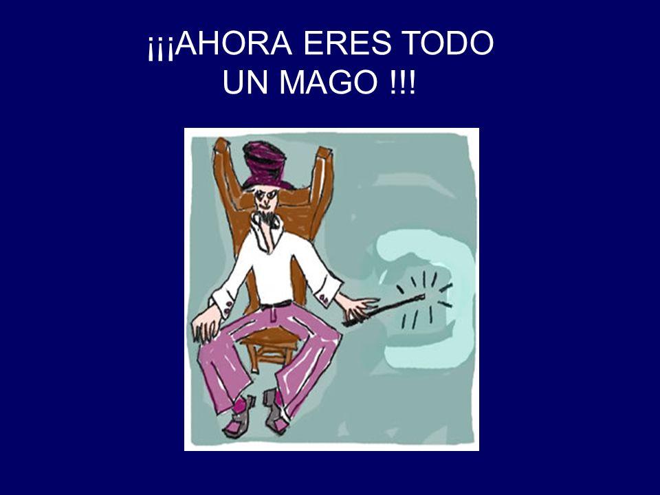 ¡¡¡AHORA ERES TODO UN MAGO !!!