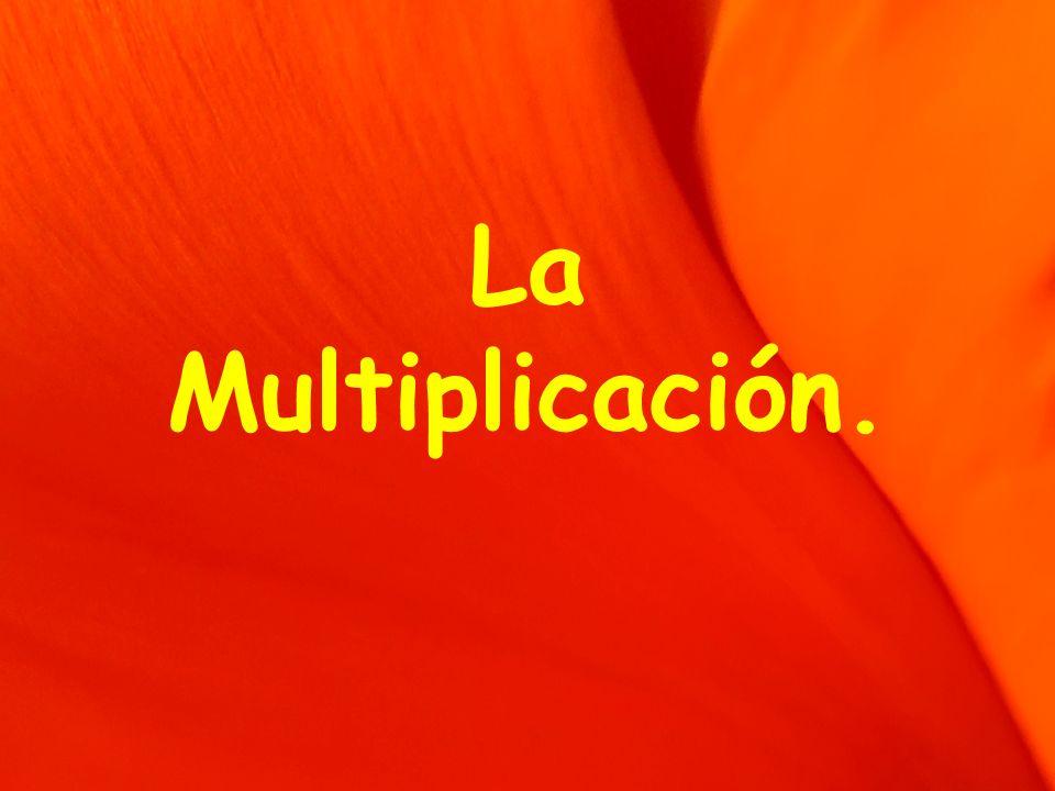 La Multiplicación.