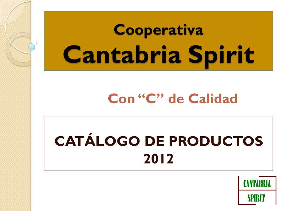 Cooperativa Cantabria Spirit Con C de Calidad CATÁLOGO DE PRODUCTOS 2012