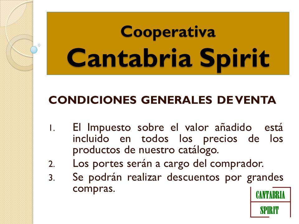 Cooperativa Cantabria Spirit CONDICIONES GENERALES DE VENTA 1. El Impuesto sobre el valor añadido está incluido en todos los precios de los productos