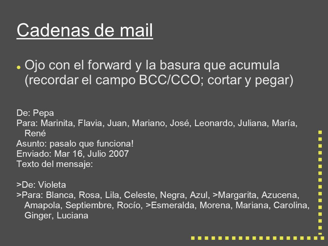 Cadenas de mail Archivos adjuntos: Tamaño.Formato estándar.