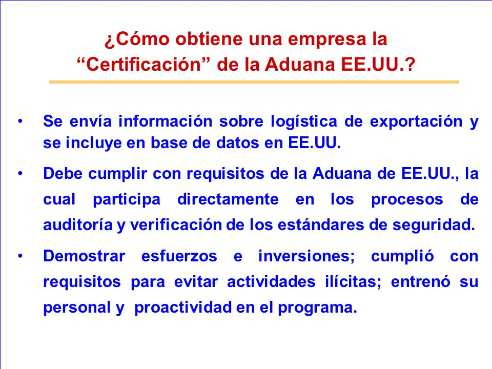 Se envía información sobre logística de exportación y se incluye en base de datos en EE.UU. Debe cumplir con requisitos de la Aduana de EE.UU., la cua