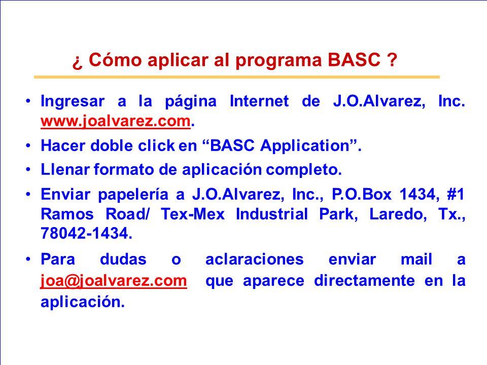 ¿ Cómo aplicar al programa BASC ? Ingresar a la página Internet de J.O.Alvarez, Inc. www.joalvarez.com. www.joalvarez.com Hacer doble click en BASC Ap