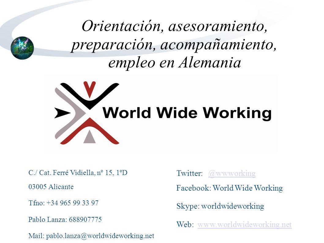 Orientación, asesoramiento, preparación, acompañamiento, empleo en Alemania C./ Cat. Ferré Vidiella, nº 15, 1ºD 03005 Alicante Tfno: +34 965 99 33 97