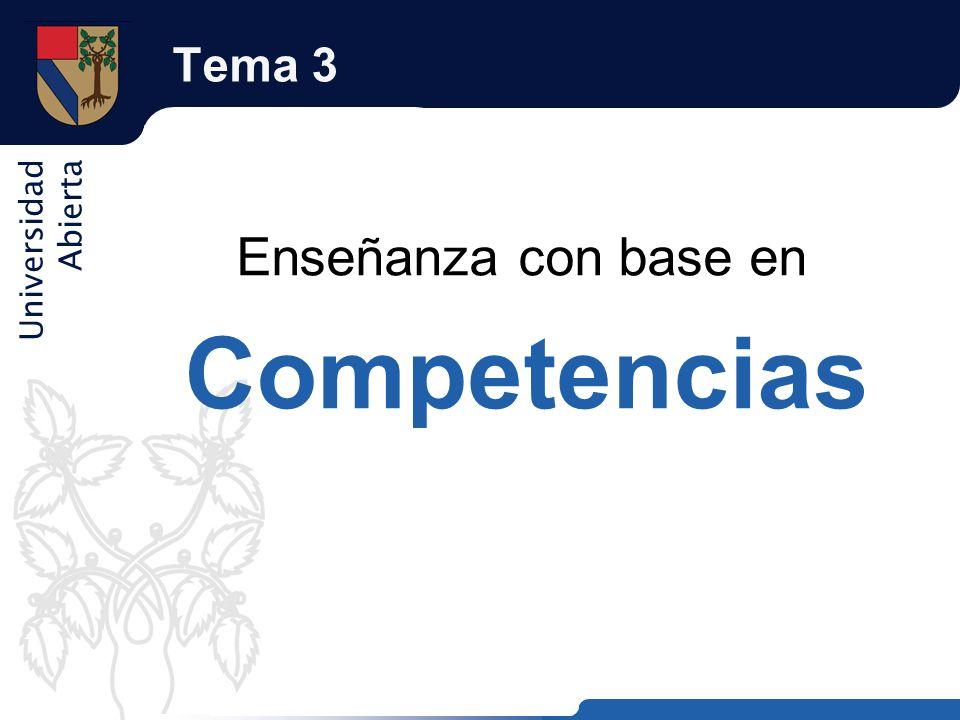 Universidad Abierta Tema 3 Enseñanza con base en Competencias