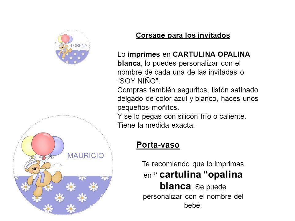 Corsage para los invitados Lo imprimes en CARTULINA OPALINA blanca, lo puedes personalizar con el nombre de cada una de las invitadas o SOY NIÑO. Comp