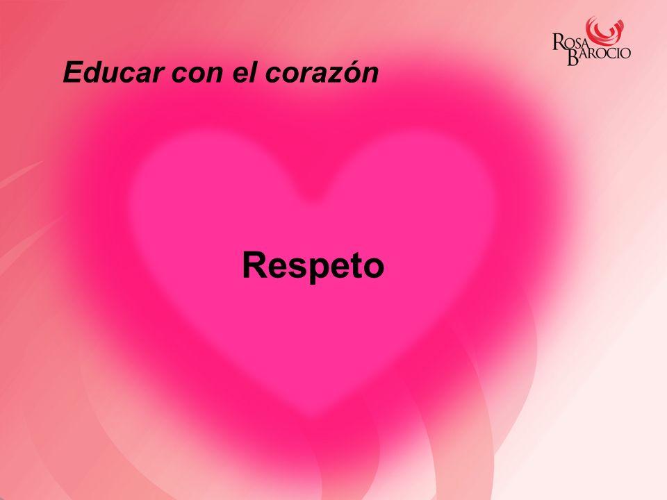Respeto Educar con el corazón