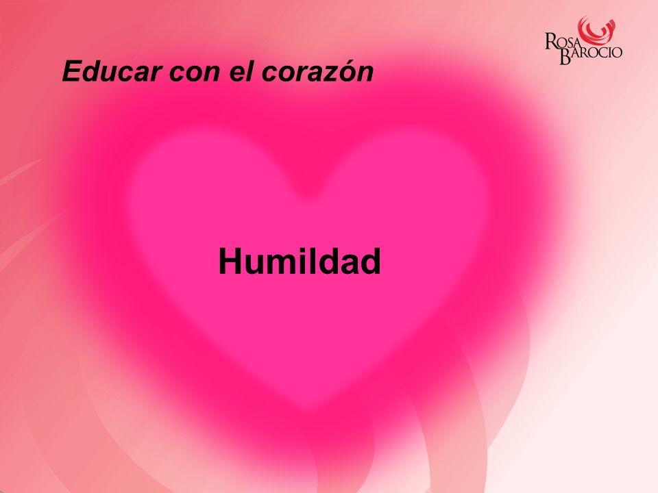 Humildad Educar con el corazón