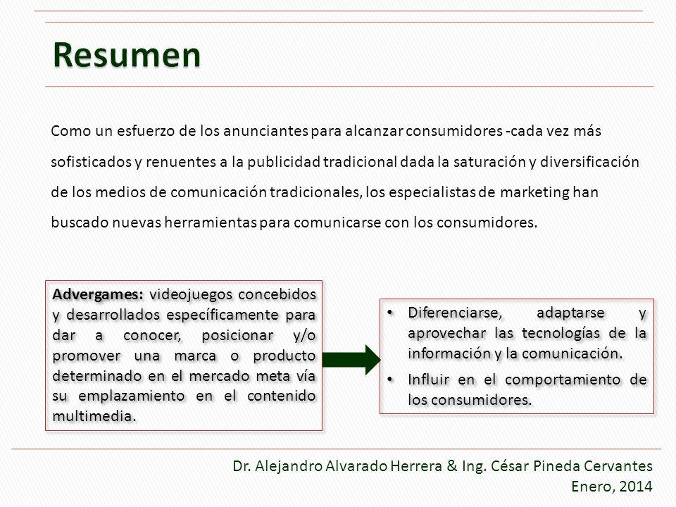 Dr. Alejandro Alvarado Herrera & Ing. César Pineda Cervantes Enero, 2014 Advergames: videojuegos concebidos y desarrollados específicamente para dar a