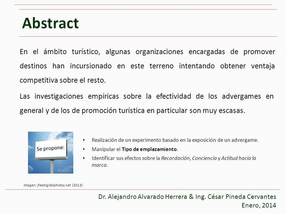 Dr. Alejandro Alvarado Herrera & Ing. César Pineda Cervantes Enero, 2014 En el ámbito turístico, algunas organizaciones encargadas de promover destino