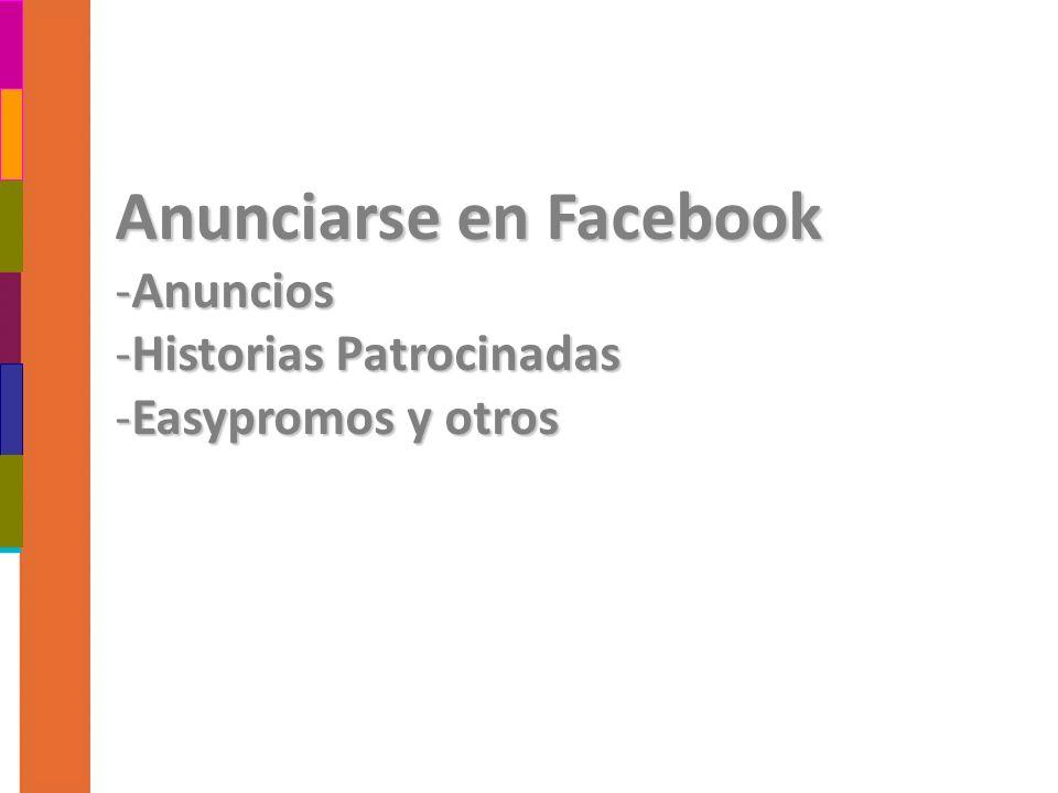 Anunciarse en Facebook -Anuncios -Historias Patrocinadas -Easypromos y otros