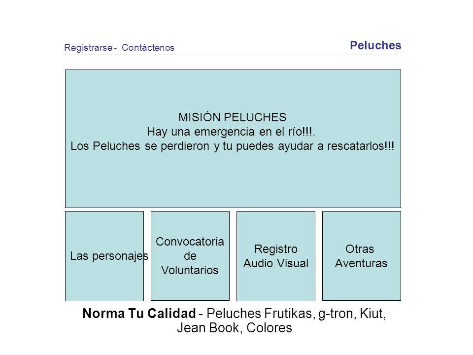 Norma Tu Calidad - Peluches Frutikas, g-tron, Kiut, Jean Book, Colores MISIÓN PELUCHES Hay una emergencia en el río!!!.