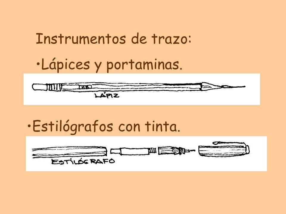 Instrumentos de trazo: Lápices y portaminas. Estilógrafos con tinta.