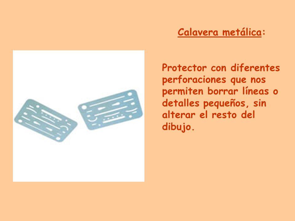 Calavera metálica: Protector con diferentes perforaciones que nos permiten borrar líneas o detalles pequeños, sin alterar el resto del dibujo.