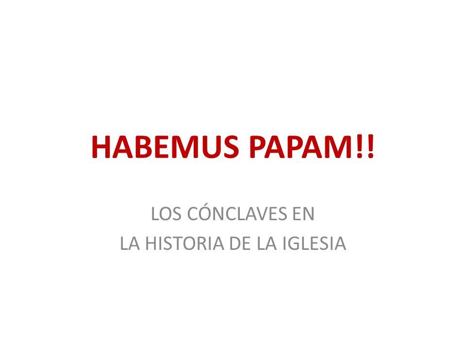 HABEMUS PAPAM!! LOS CÓNCLAVES EN LA HISTORIA DE LA IGLESIA