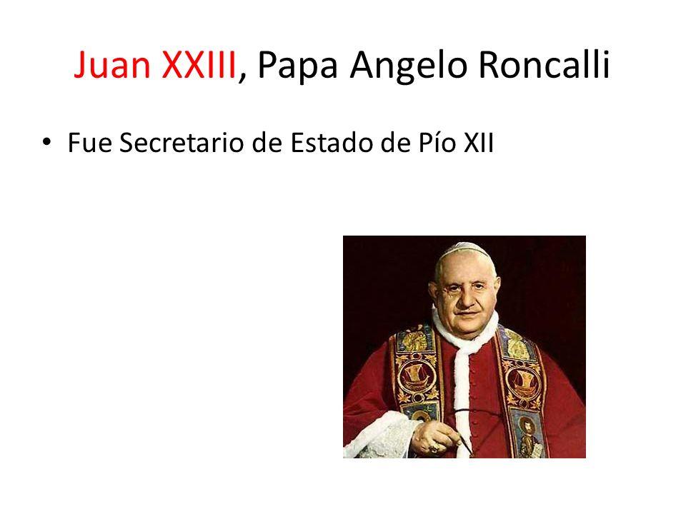 Juan XXIII, Papa Angelo Roncalli Fue Secretario de Estado de Pío XII