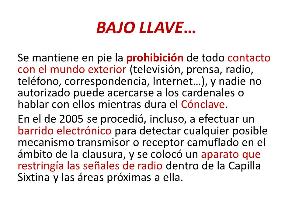BAJO LLAVE… Se mantiene en pie la prohibición de todo contacto con el mundo exterior (televisión, prensa, radio, teléfono, correspondencia, Internet…)