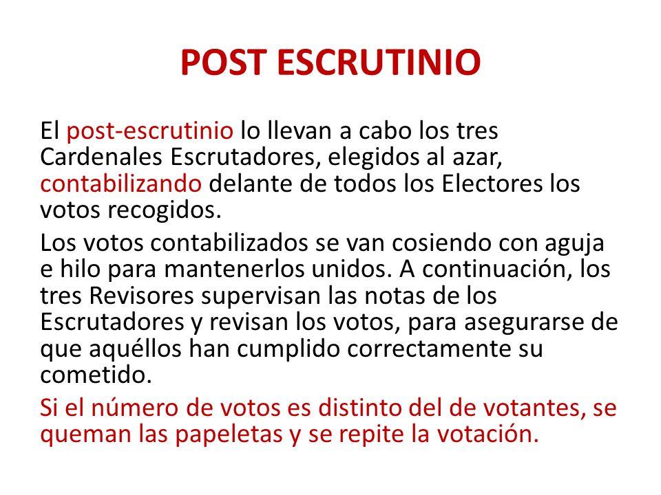 El post-escrutinio lo llevan a cabo los tres Cardenales Escrutadores, elegidos al azar, contabilizando delante de todos los Electores los votos recogidos.