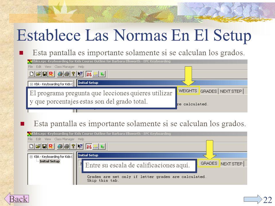 21 Establece Las Normas En El Setup REPORTS Esta pantalla pregunta si deseas un grado calculado en el final del curso.