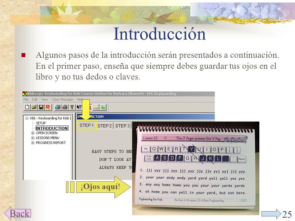 24 Introducción Back Haz un click en INTRODUCTION en el menú principal.