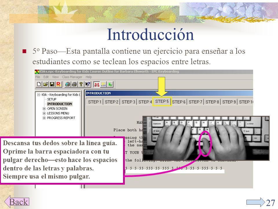 26 Introducción 4 o PasoSiempre manten tus dedos cerca de la línea guía.