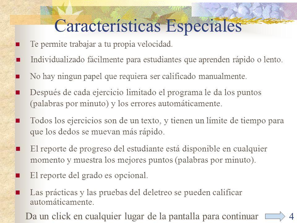 4 Características Especiales Las prácticas y las pruebas del deletreo se pueden calificar automáticamente.