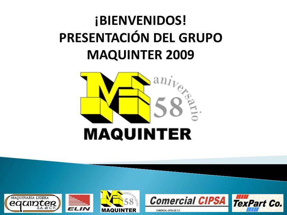 ¡BIENVENIDOS! PRESENTACIÓN DEL GRUPO MAQUINTER 2009