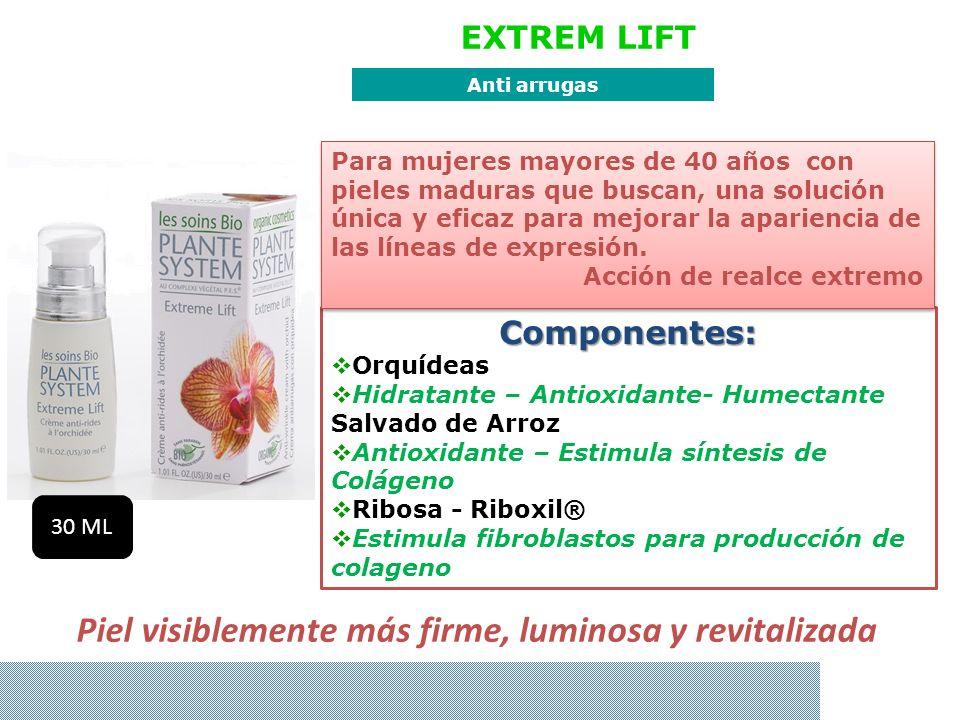 EXTREM LIFT Anti arrugas 30 ML Componentes: Orquídeas Hidratante – Antioxidante- Humectante Salvado de Arroz Antioxidante – Estimula síntesis de Colág
