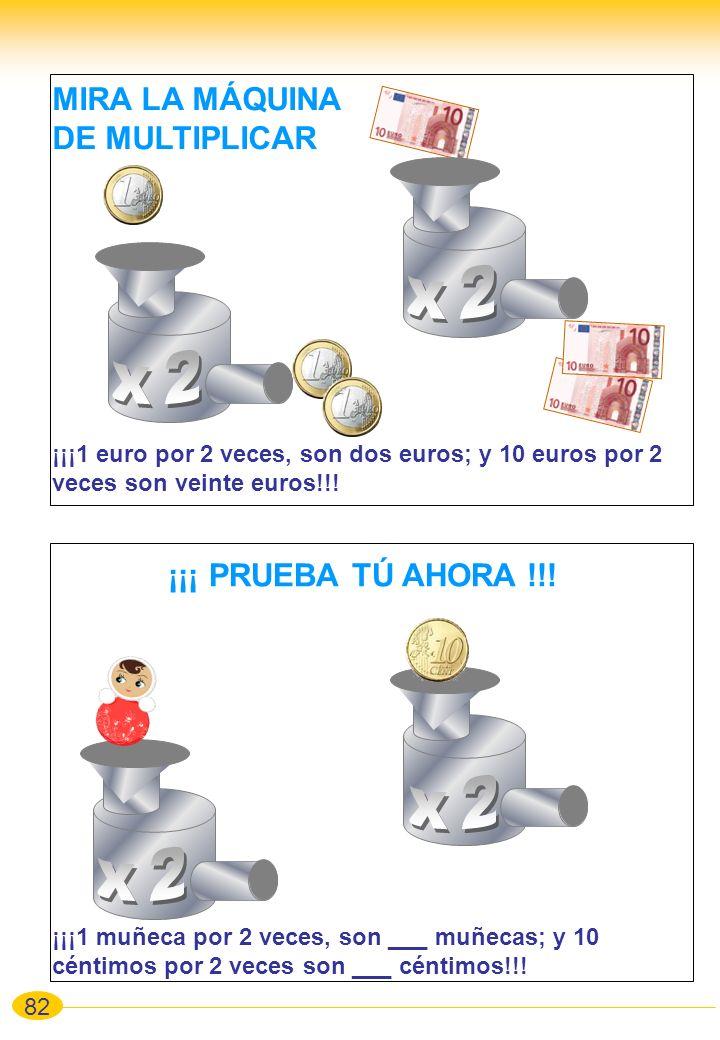¡¡¡ PRUEBA TÚ AHORA !!! MIRA LA MÁQUINA DE MULTIPLICAR ¡¡¡1 euro por 2 veces, son dos euros; y 10 euros por 2 veces son veinte euros!!! ¡¡¡1 muñeca po