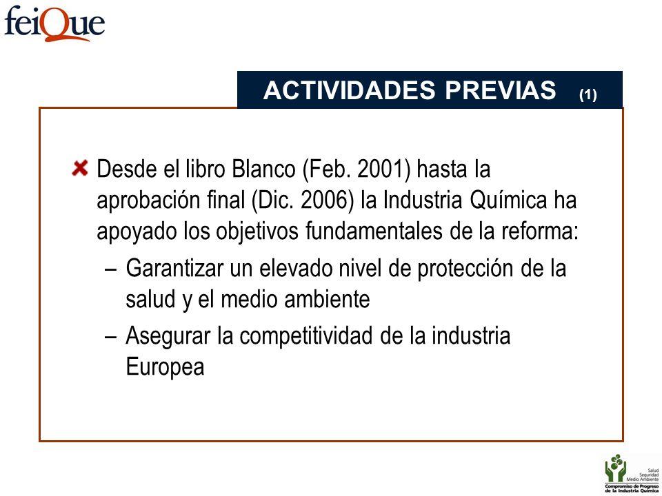 Desde el libro Blanco (Feb. 2001) hasta la aprobación final (Dic. 2006) la Industria Química ha apoyado los objetivos fundamentales de la reforma: –Ga
